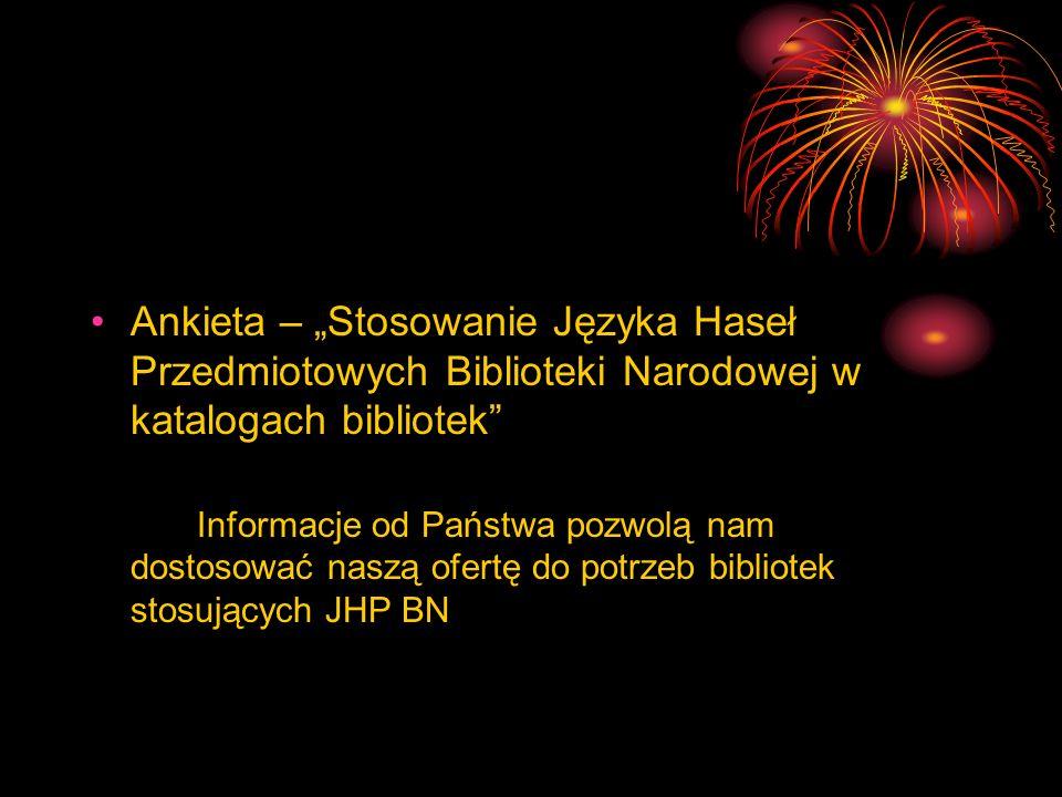 """Ankieta – """"Stosowanie Języka Haseł Przedmiotowych Biblioteki Narodowej w katalogach bibliotek"""