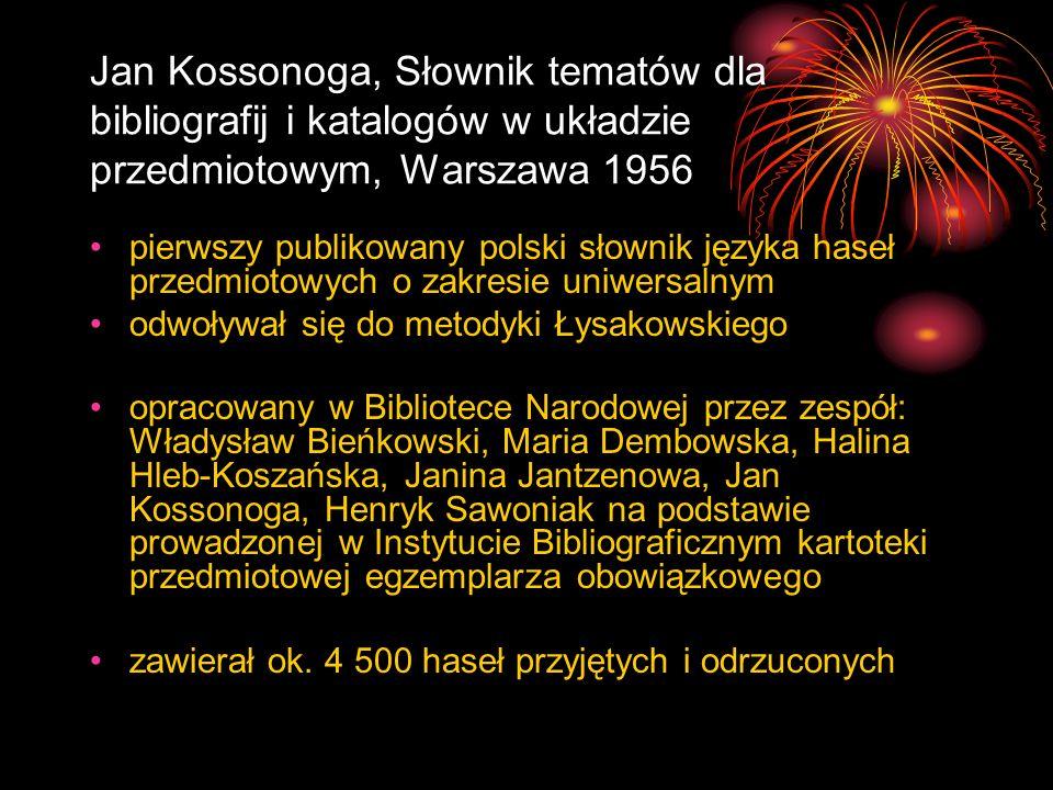 Jan Kossonoga, Słownik tematów dla bibliografij i katalogów w układzie przedmiotowym, Warszawa 1956