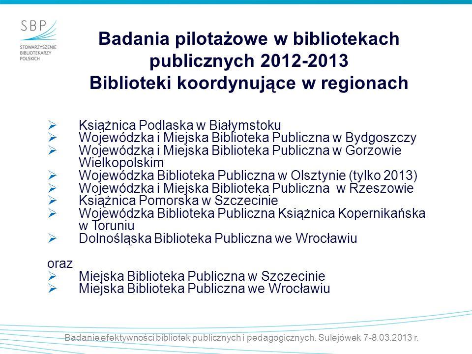 Badania pilotażowe w bibliotekach publicznych 2012-2013 Biblioteki koordynujące w regionach