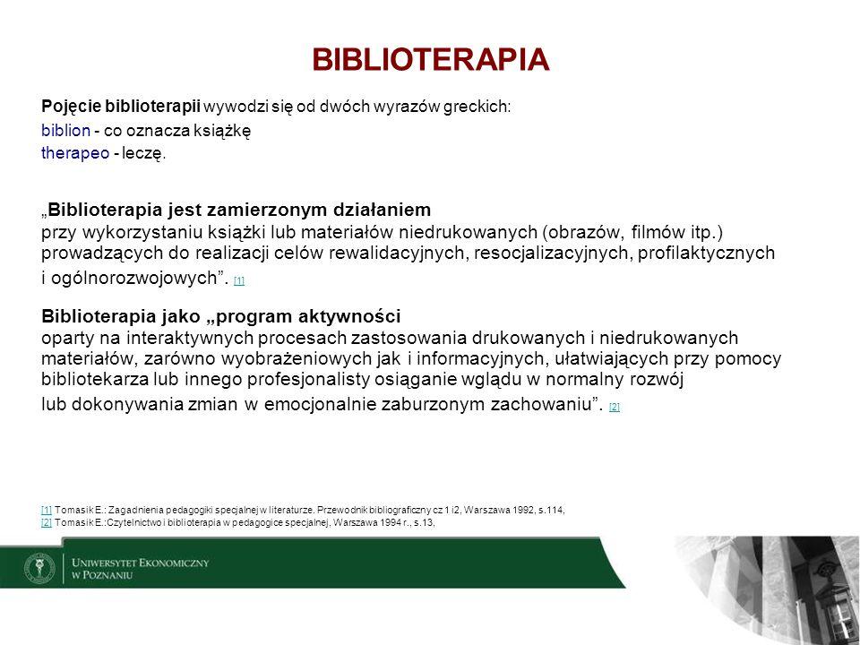 BIBLIOTERAPIA Pojęcie biblioterapii wywodzi się od dwóch wyrazów greckich: biblion - co oznacza książkę.