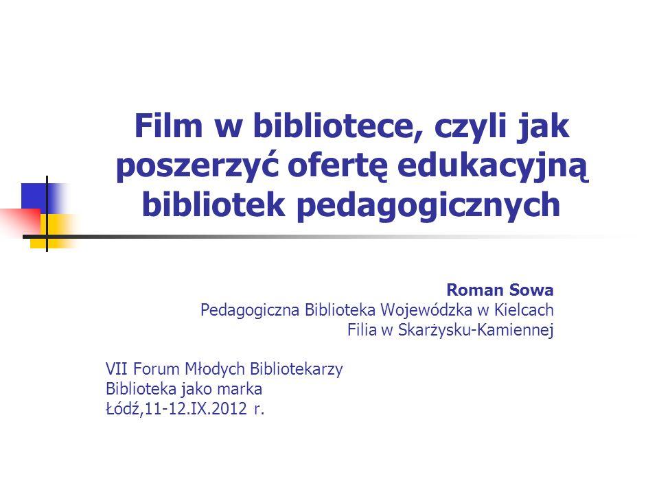 Film w bibliotece, czyli jak poszerzyć ofertę edukacyjną bibliotek pedagogicznych