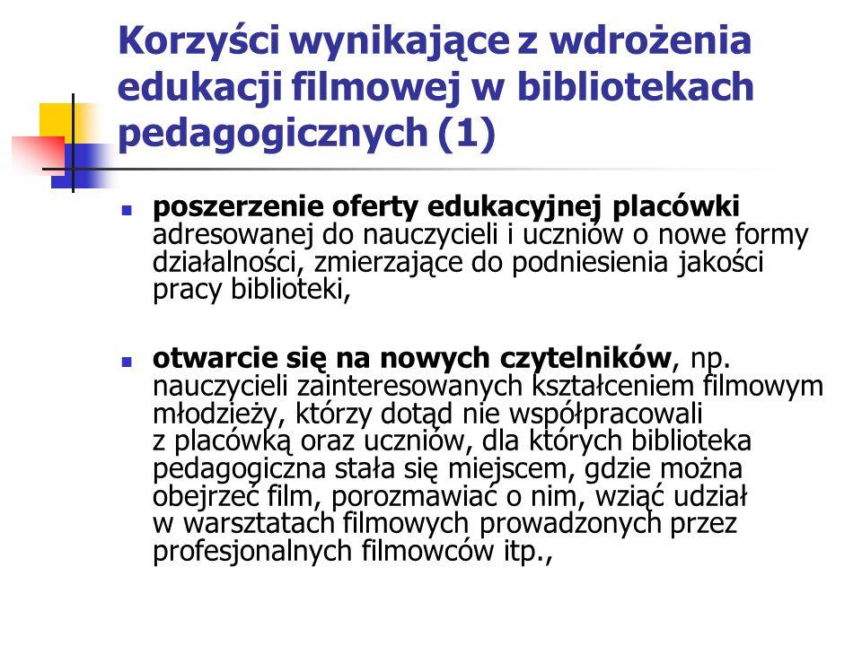 Korzyści wynikające z wdrożenia edukacji filmowej w bibliotekach pedagogicznych (1)