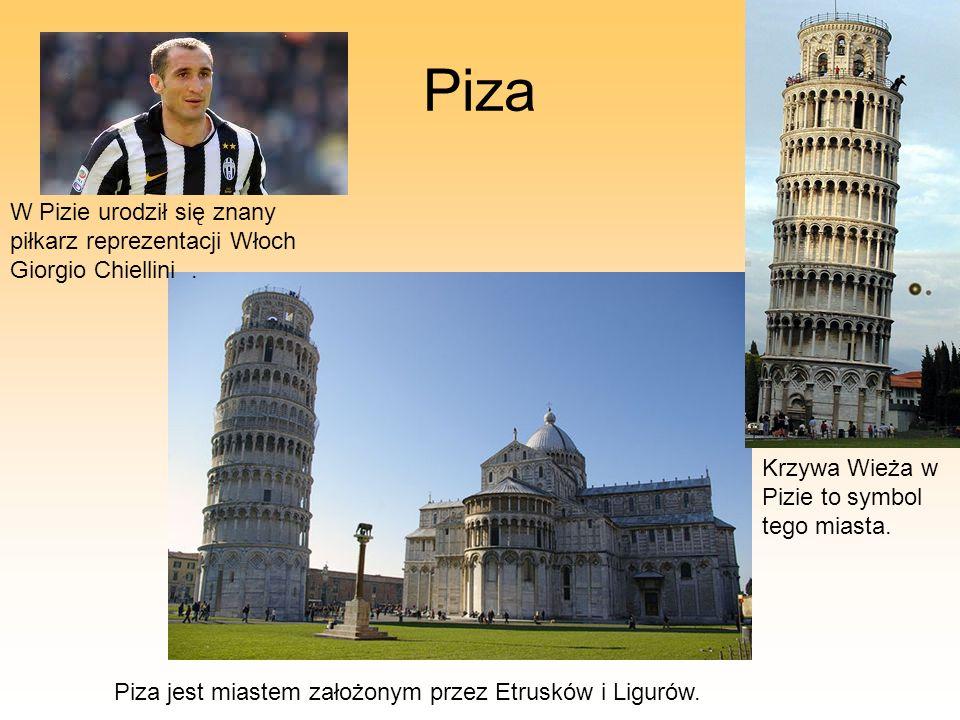 Piza W Pizie urodził się znany piłkarz reprezentacji Włoch Giorgio Chiellini . Krzywa Wieża w Pizie to symbol tego miasta.