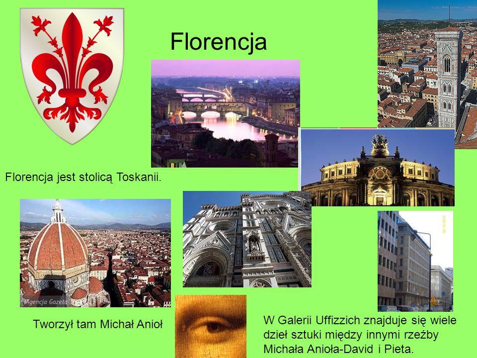 Florencja Florencja jest stolicą Toskanii.