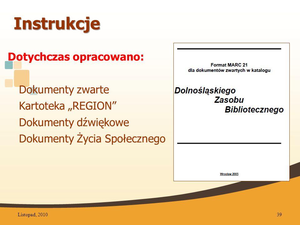 """Instrukcje Dotychczas opracowano: Dokumenty zwarte Kartoteka """"REGION"""