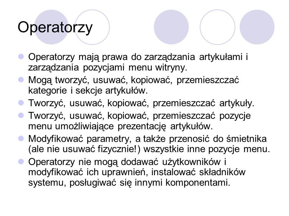 OperatorzyOperatorzy mają prawa do zarządzania artykułami i zarządzania pozycjami menu witryny.