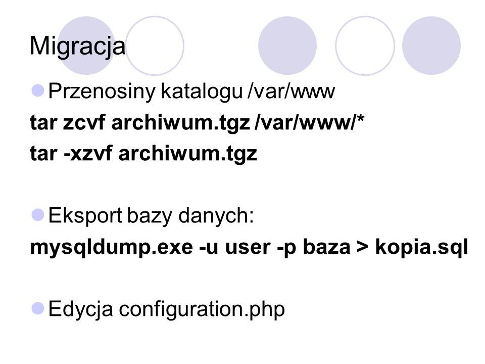 Migracja Przenosiny katalogu /var/www tar zcvf archiwum.tgz /var/www/*
