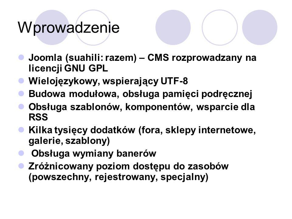 Wprowadzenie Joomla (suahili: razem) – CMS rozprowadzany na licencji GNU GPL. Wielojęzykowy, wspierający UTF-8.