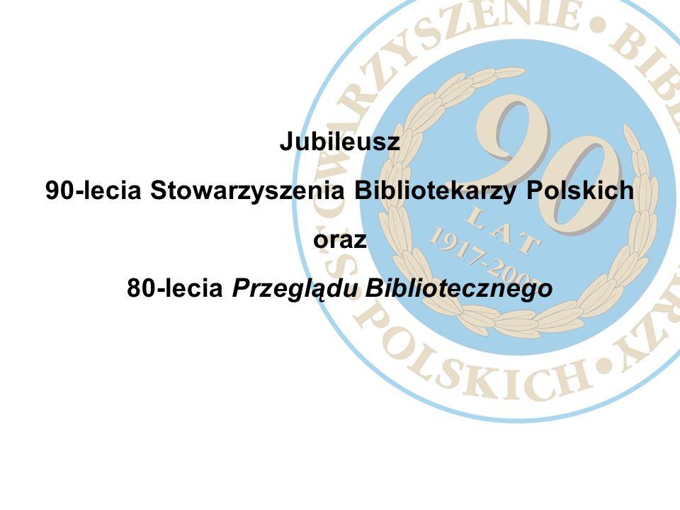 90-lecia Stowarzyszenia Bibliotekarzy Polskich oraz