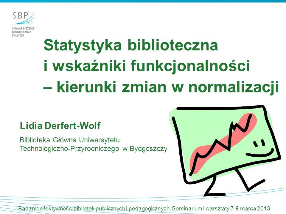 Statystyka biblioteczna i wskaźniki funkcjonalności – kierunki zmian w normalizacji