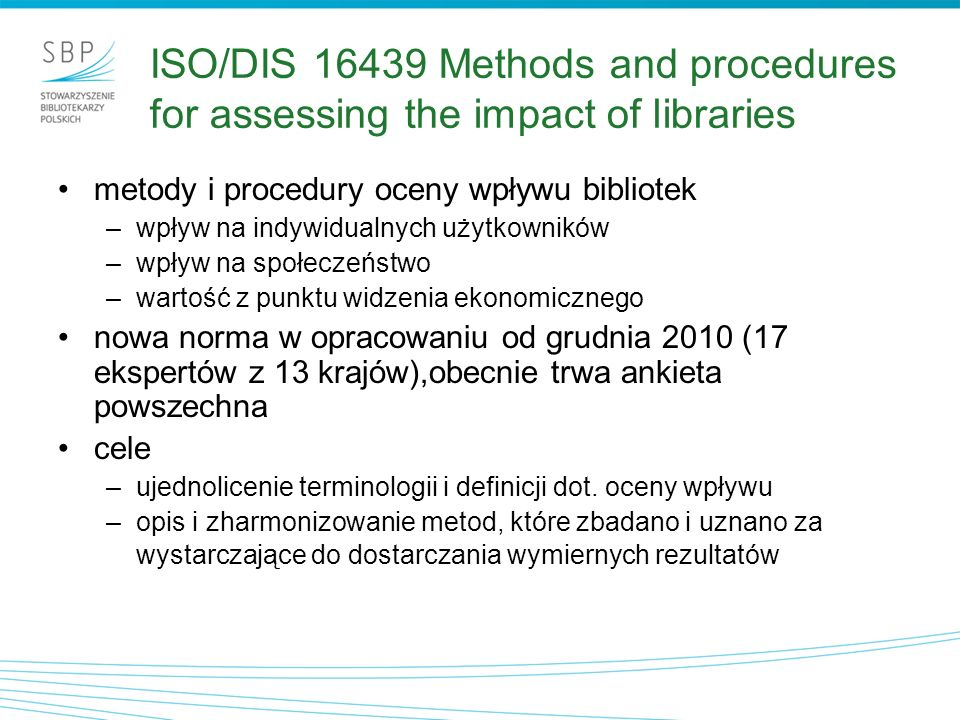 ISO/DIS 16439 Methods and procedures for assessing the impact of libraries