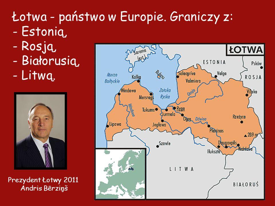 Łotwa - państwo w Europie. Graniczy z: - Estonią, - Rosją,