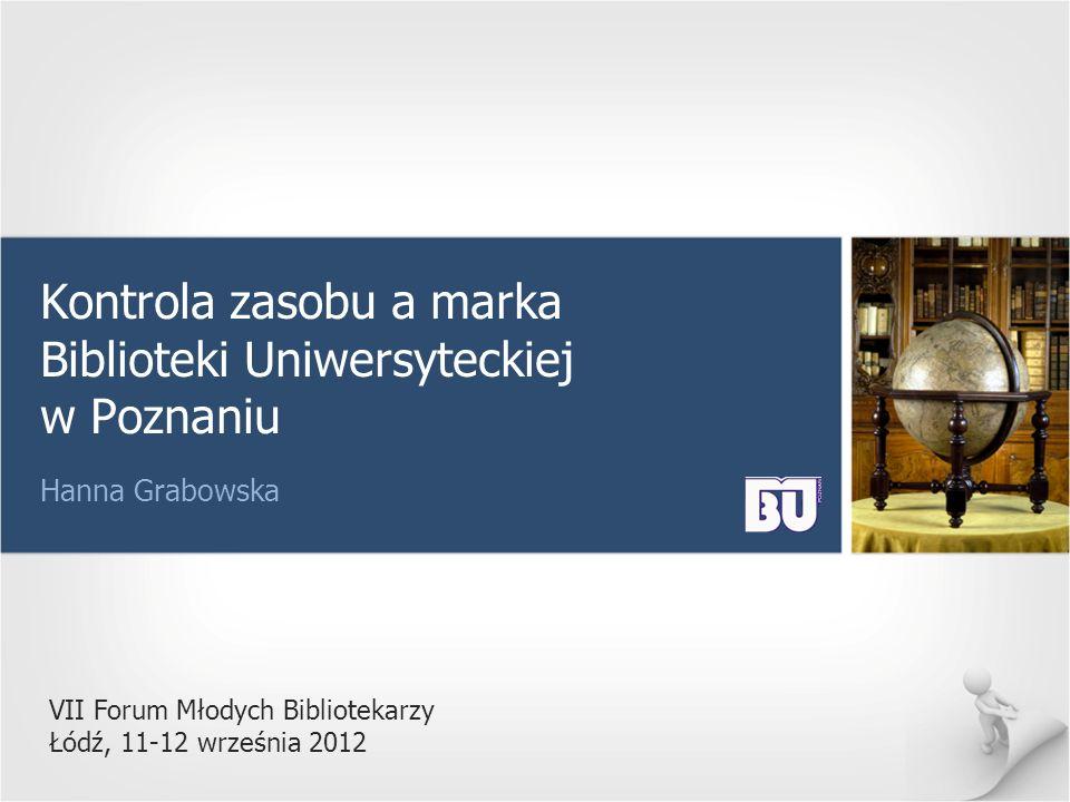 Kontrola zasobu a marka Biblioteki Uniwersyteckiej w Poznaniu