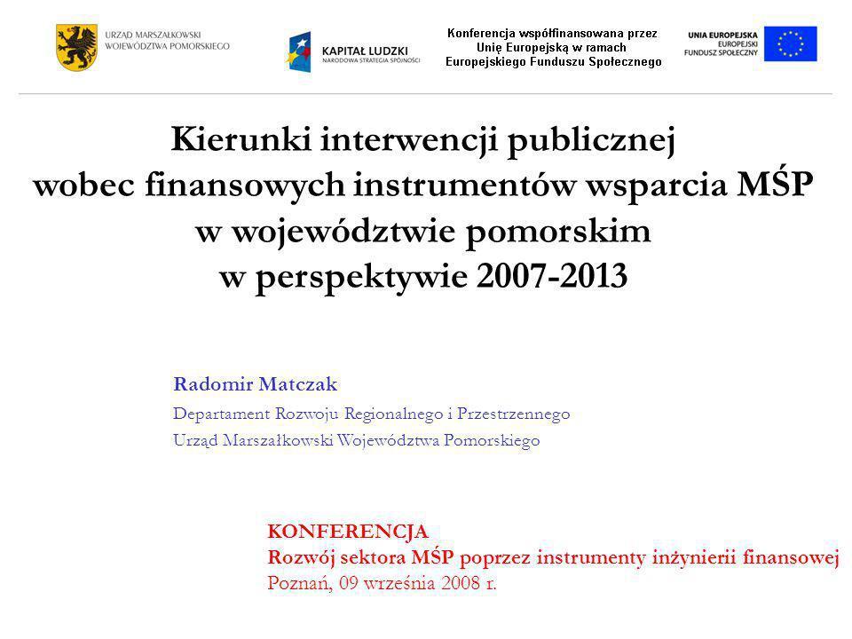 Kierunki interwencji publicznej wobec finansowych instrumentów wsparcia MŚP w województwie pomorskim w perspektywie 2007-2013