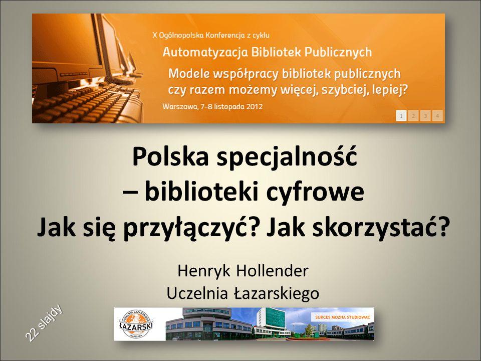 Polska specjalność – biblioteki cyfrowe