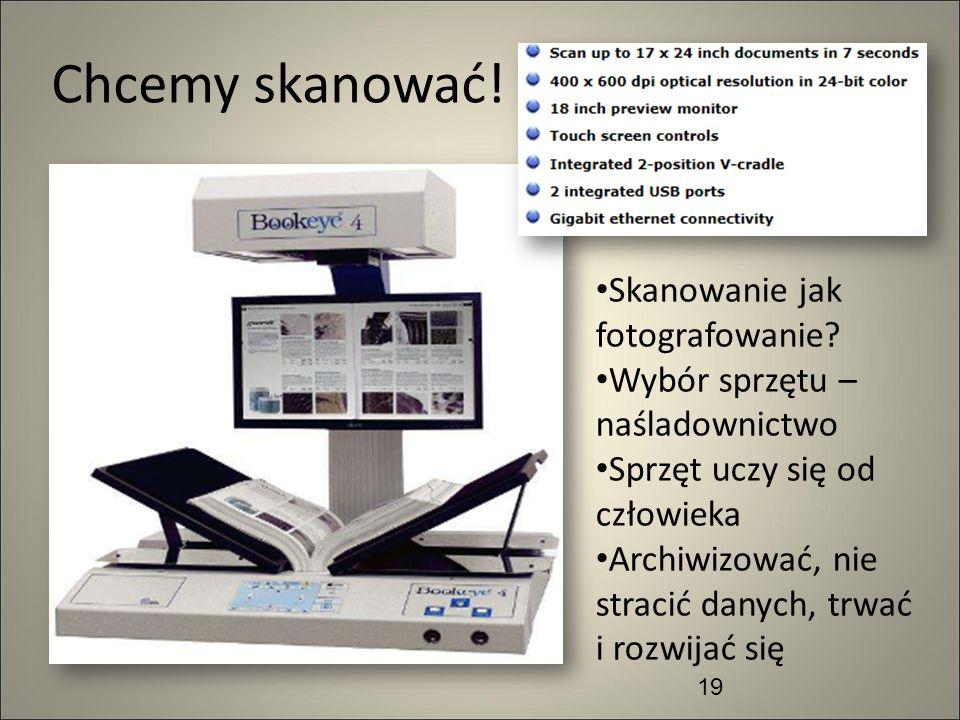 Chcemy skanować! Skanowanie jak fotografowanie Wybór sprzętu –