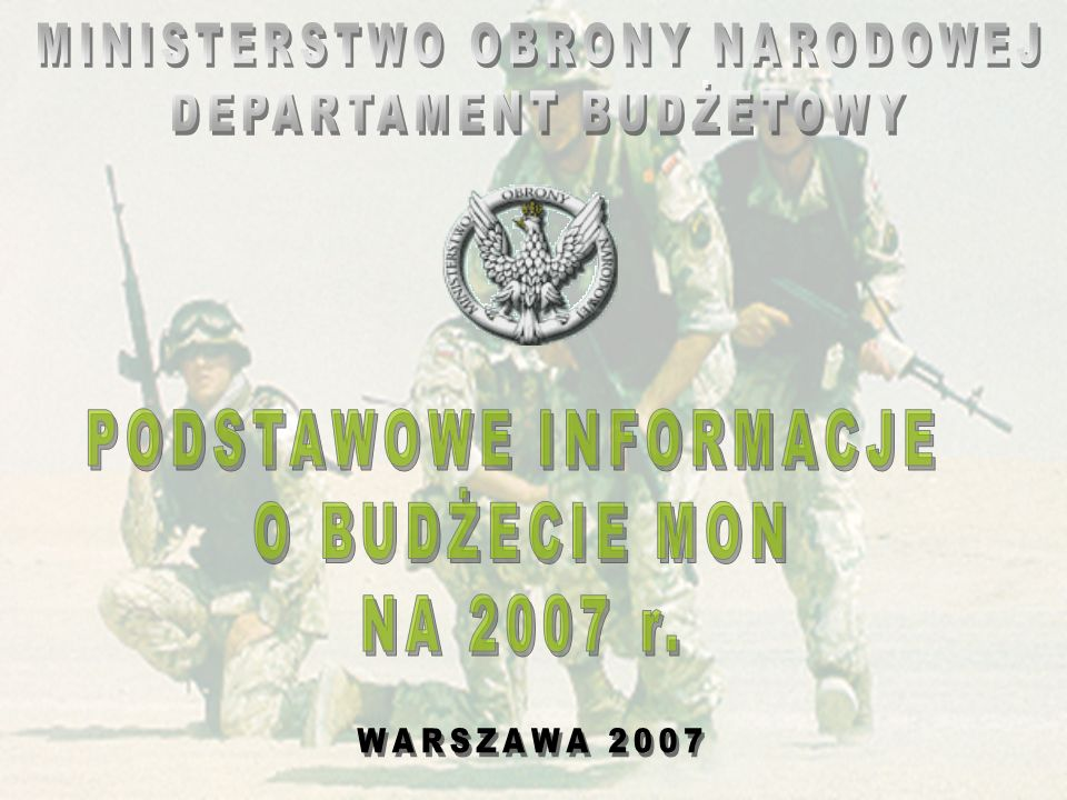 PODSTAWOWE INFORMACJE O BUDŻECIE MON NA 2007 r.