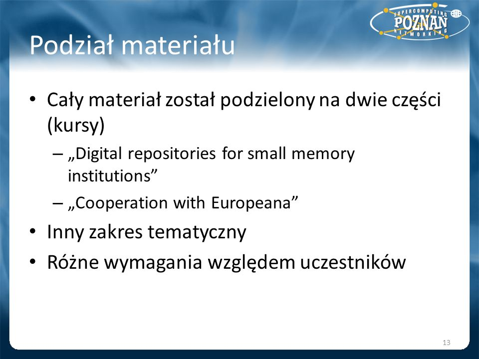 """Podział materiałuCały materiał został podzielony na dwie części (kursy) """"Digital repositories for small memory institutions"""