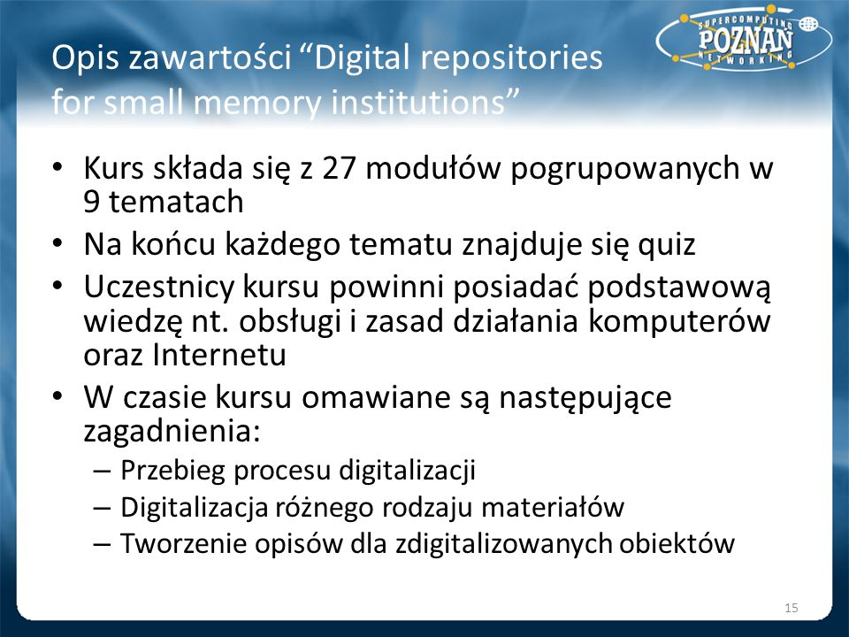 Opis zawartości Digital repositories for small memory institutions