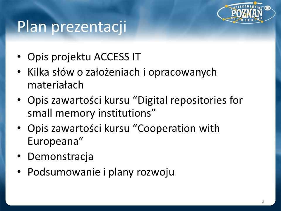 Plan prezentacji Opis projektu ACCESS IT