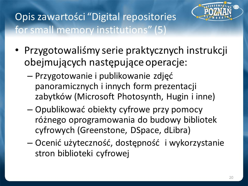Opis zawartości Digital repositories for small memory institutions (5)