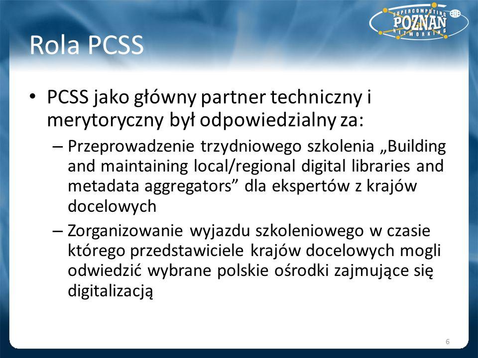 Rola PCSS PCSS jako główny partner techniczny i merytoryczny był odpowiedzialny za: