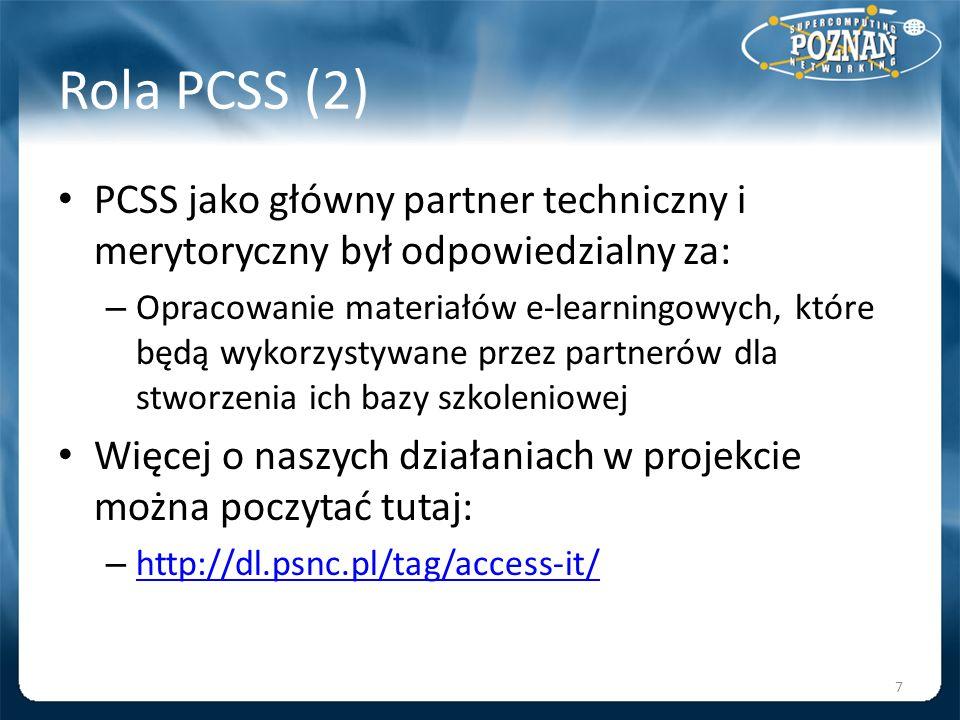 Rola PCSS (2) PCSS jako główny partner techniczny i merytoryczny był odpowiedzialny za: