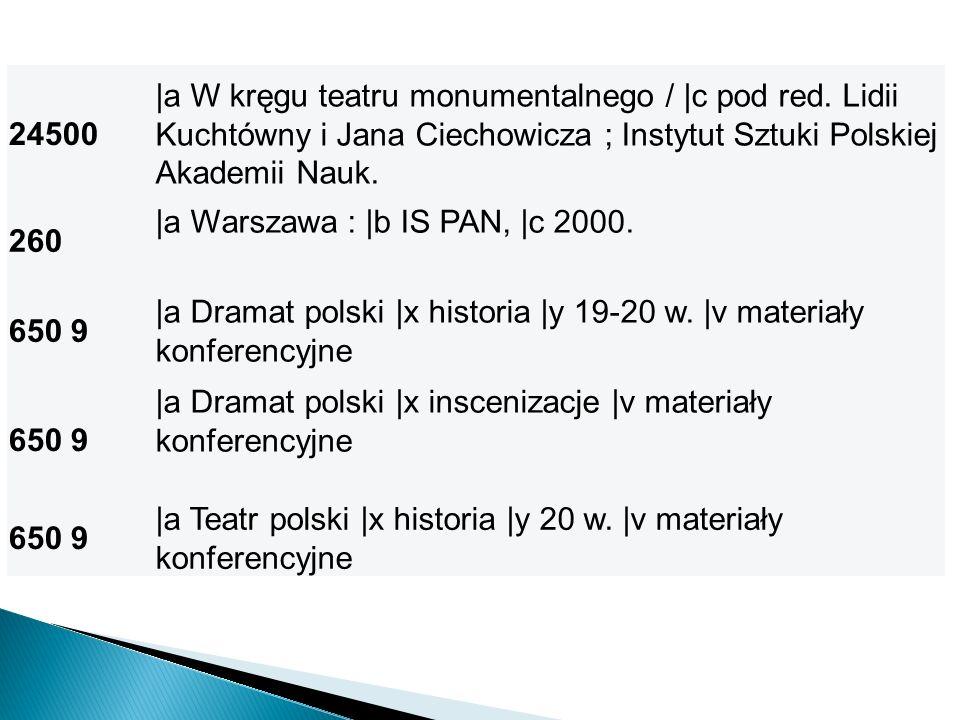 24500 |a W kręgu teatru monumentalnego / |c pod red. Lidii Kuchtówny i Jana Ciechowicza ; Instytut Sztuki Polskiej Akademii Nauk.