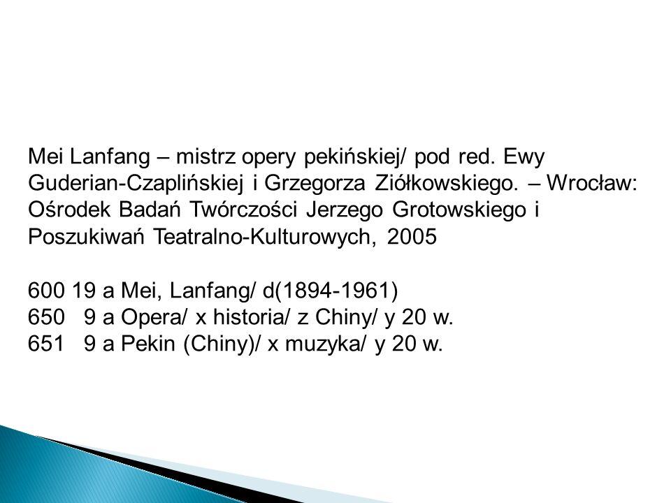 Mei Lanfang – mistrz opery pekińskiej/ pod red