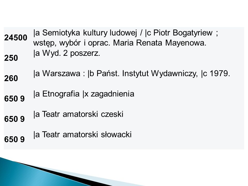 24500 |a Semiotyka kultury ludowej / |c Piotr Bogatyriew ; wstęp, wybór i oprac. Maria Renata Mayenowa.