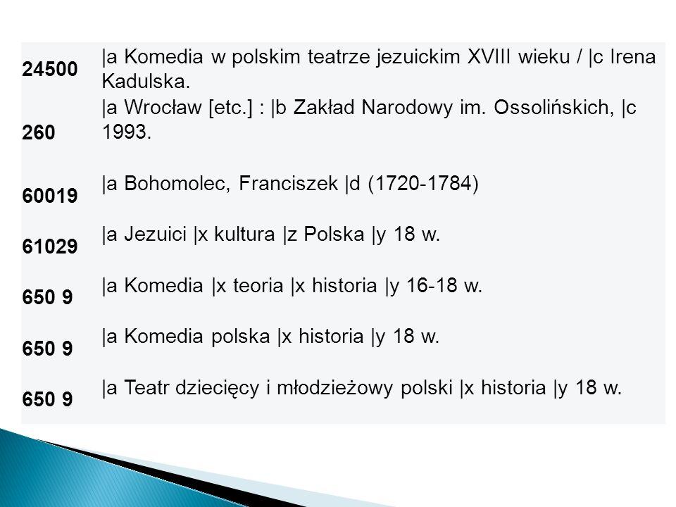 24500 |a Komedia w polskim teatrze jezuickim XVIII wieku / |c Irena Kadulska. 260.