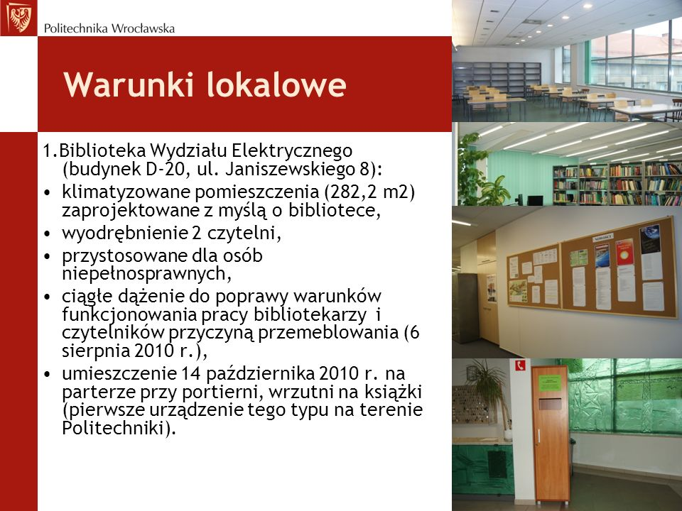 Warunki lokalowe 1.Biblioteka Wydziału Elektrycznego (budynek D-20, ul. Janiszewskiego 8):
