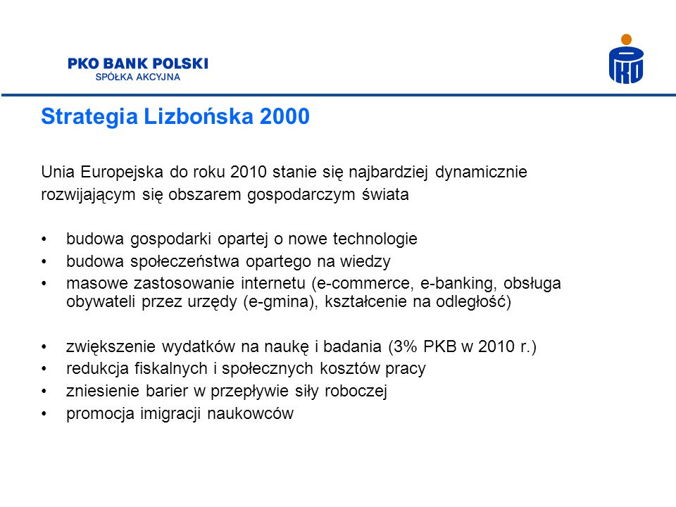 Strategia Lizbońska 2000 Unia Europejska do roku 2010 stanie się najbardziej dynamicznie. rozwijającym się obszarem gospodarczym świata.