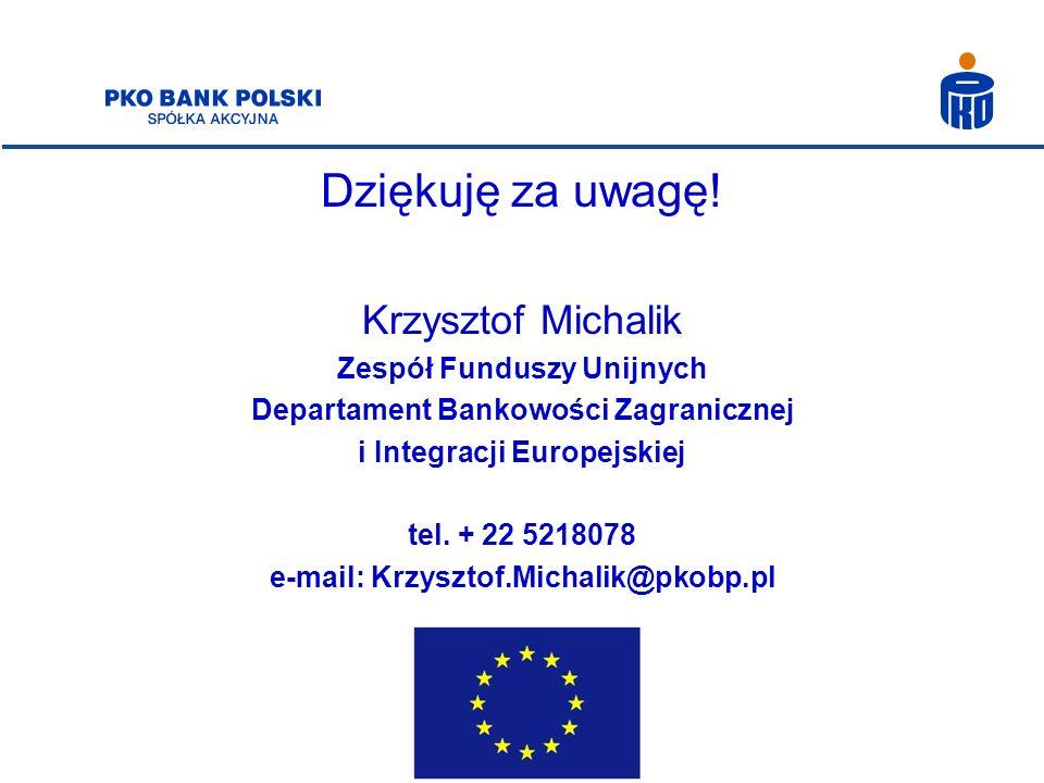 Dziękuję za uwagę! Krzysztof Michalik Zespół Funduszy Unijnych