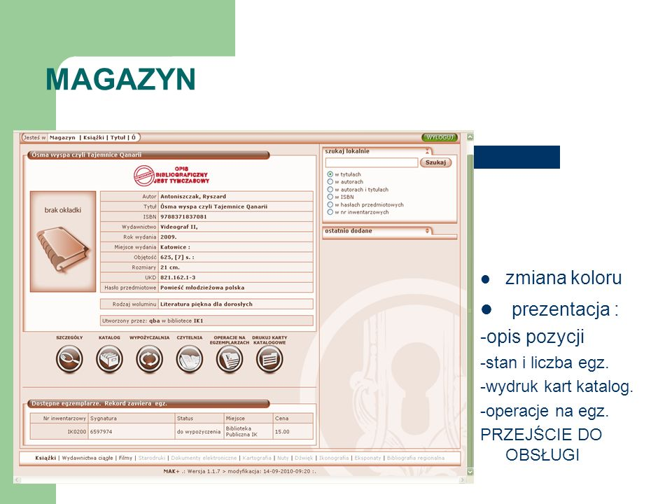 MAGAZYN prezentacja : zmiana koloru -opis pozycji -stan i liczba egz.