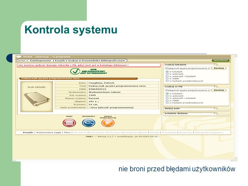 Kontrola systemu nie broni przed błędami użytkowników