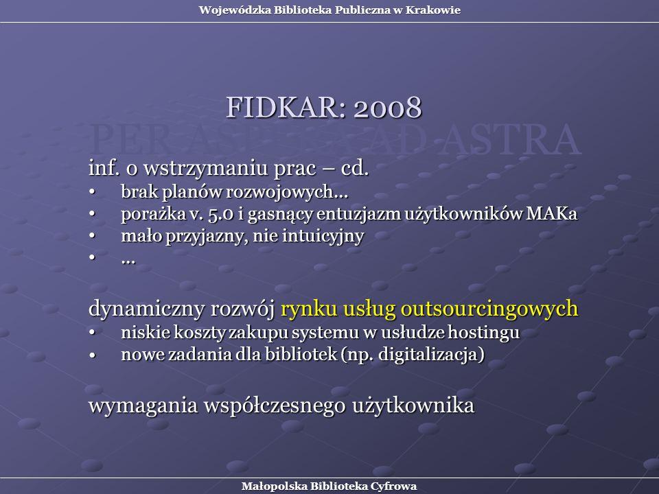 PER ASPERA AD ASTRA FIDKAR: 2008 inf. o wstrzymaniu prac – cd.
