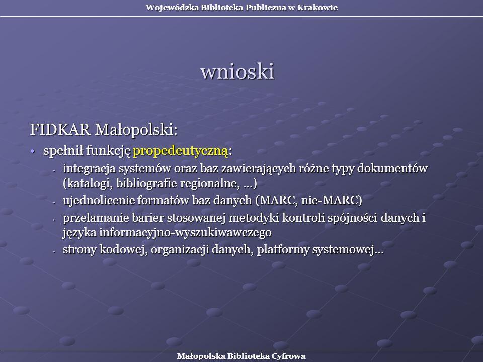 wnioski FIDKAR Małopolski: spełnił funkcję propedeutyczną: