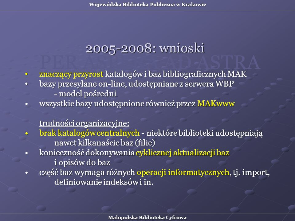 PER ASPERA AD ASTRA 2005-2008: wnioski