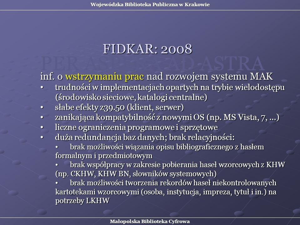 PER ASPERA AD ASTRA FIDKAR: 2008