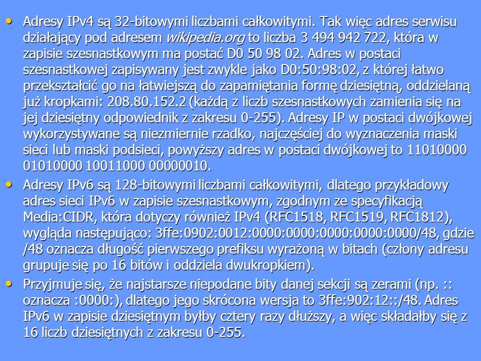 Adresy IPv4 są 32-bitowymi liczbami całkowitymi