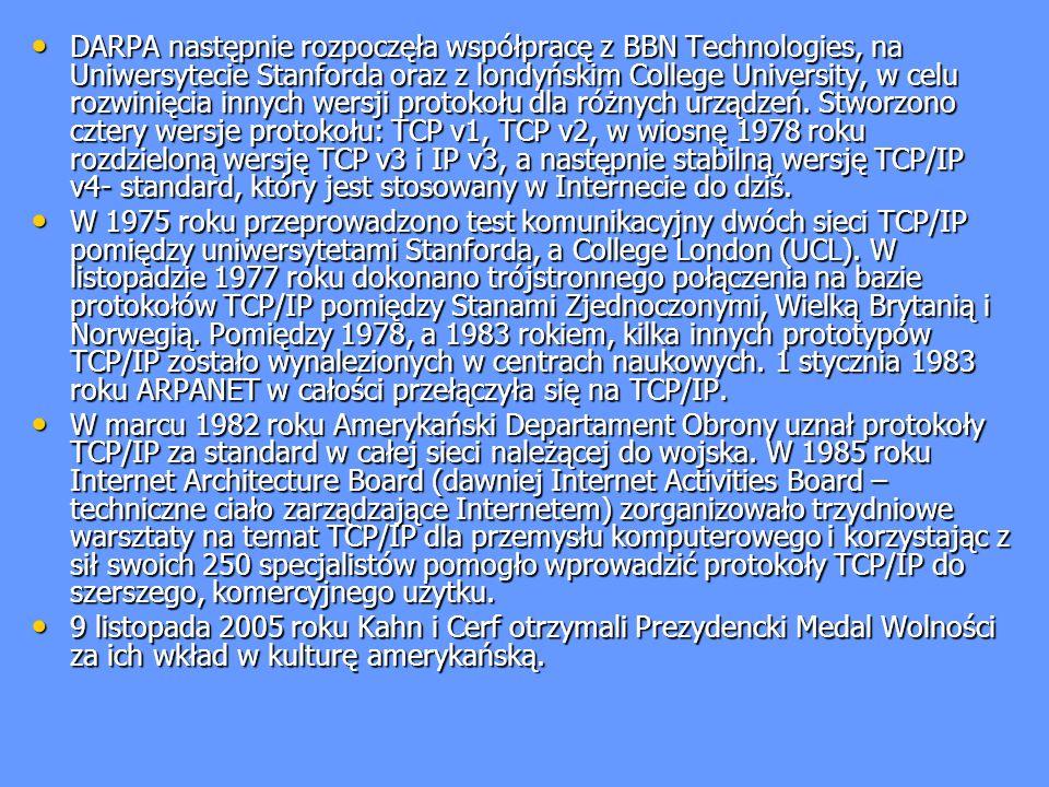 DARPA następnie rozpoczęła współpracę z BBN Technologies, na Uniwersytecie Stanforda oraz z londyńskim College University, w celu rozwinięcia innych wersji protokołu dla różnych urządzeń. Stworzono cztery wersje protokołu: TCP v1, TCP v2, w wiosnę 1978 roku rozdzieloną wersję TCP v3 i IP v3, a następnie stabilną wersję TCP/IP v4- standard, który jest stosowany w Internecie do dziś.