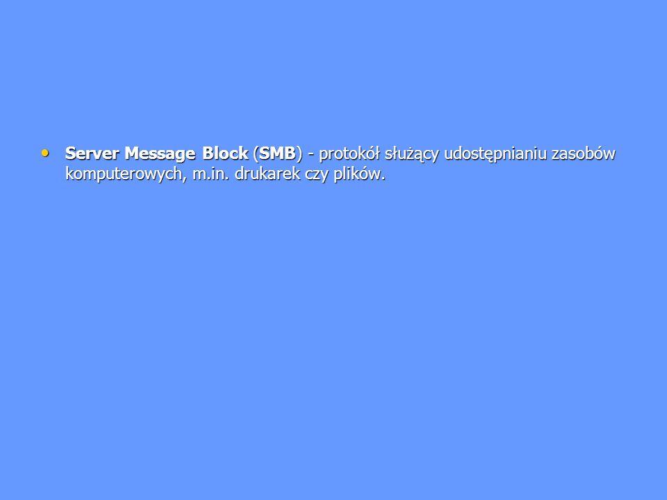 Server Message Block (SMB) - protokół służący udostępnianiu zasobów komputerowych, m.in.
