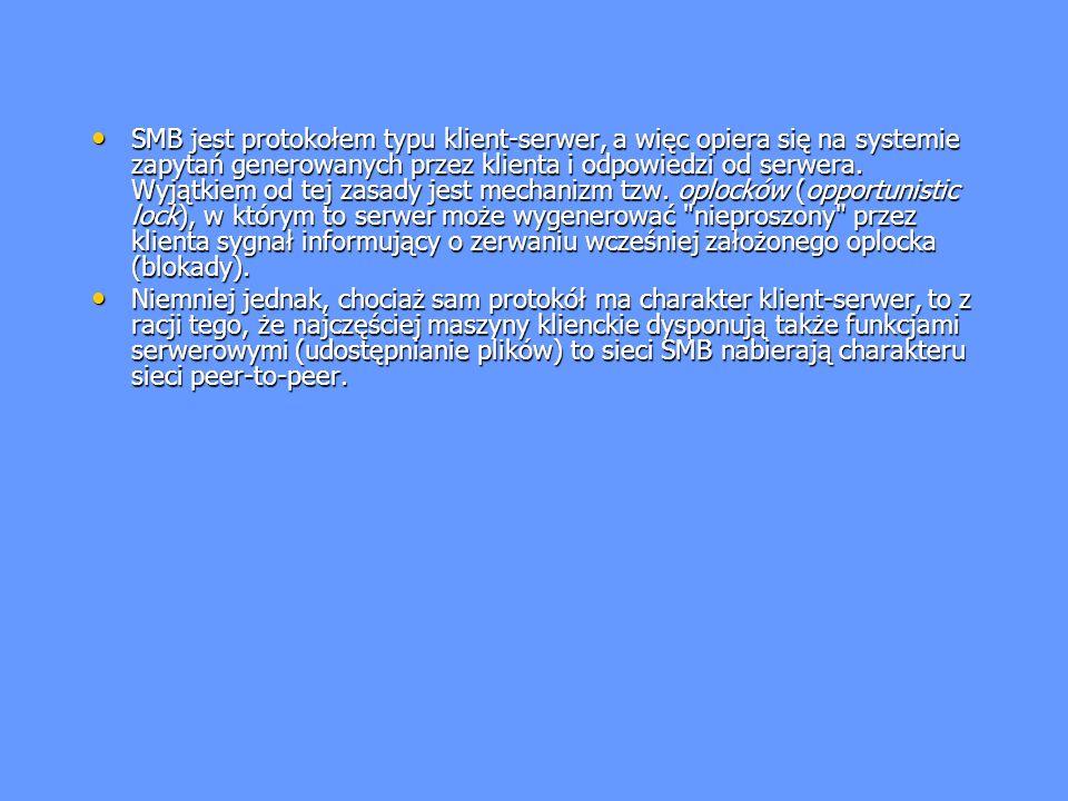 SMB jest protokołem typu klient-serwer, a więc opiera się na systemie zapytań generowanych przez klienta i odpowiedzi od serwera. Wyjątkiem od tej zasady jest mechanizm tzw. oplocków (opportunistic lock), w którym to serwer może wygenerować nieproszony przez klienta sygnał informujący o zerwaniu wcześniej założonego oplocka (blokady).