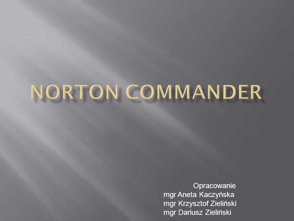 Norton Commander Opracowanie mgr Aneta Kaczyńska