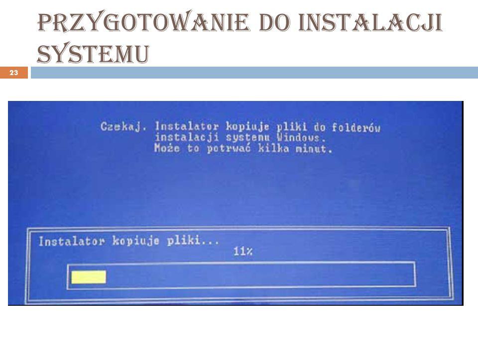 Przygotowanie do instalacji systemu