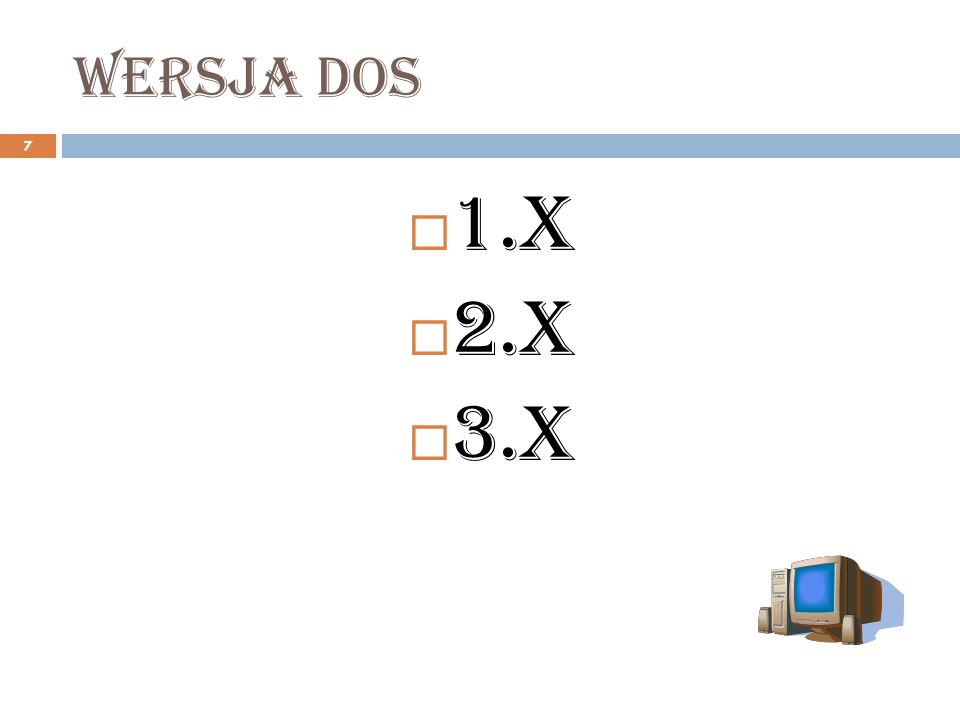 Wersja DOS 1.x 2.x 3.x