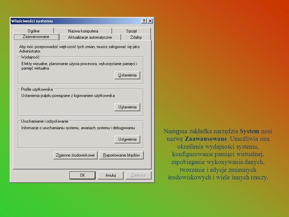 Następna zakładka narzędzia System nosi nazwę Zaawansowane