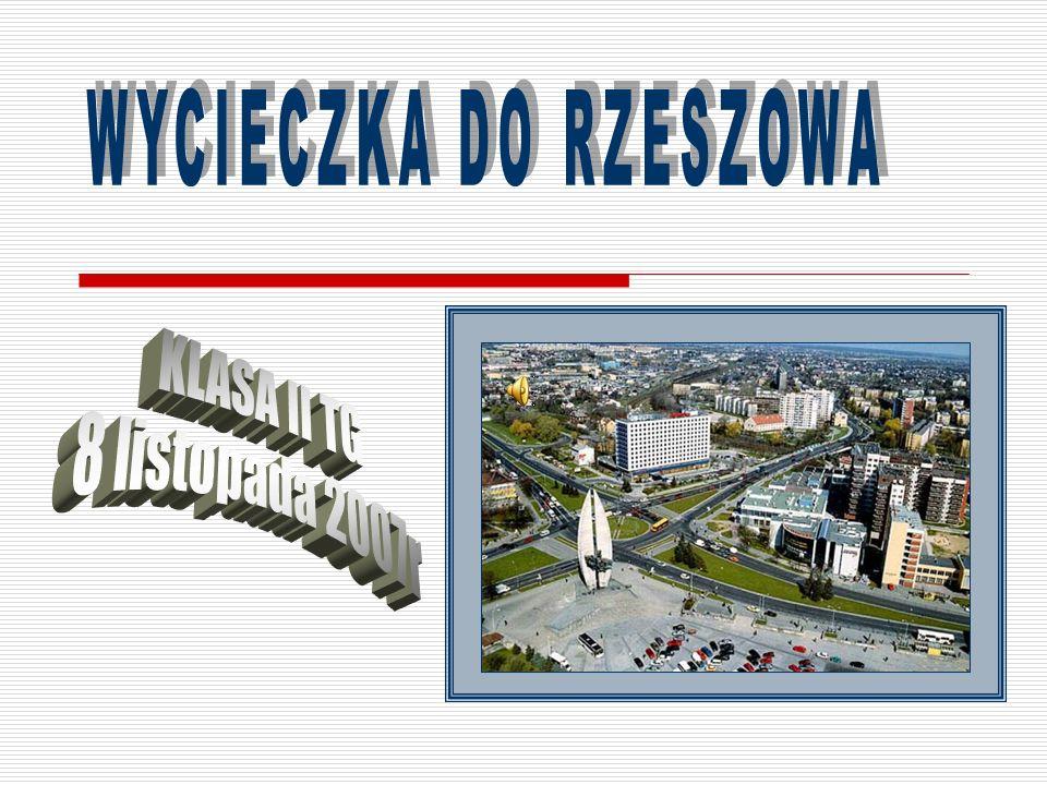 WYCIECZKA DO RZESZOWA KLASA II TG 8 listopada 2007r