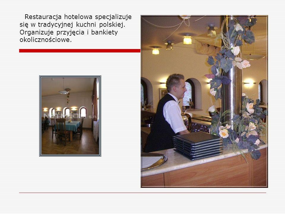 Restauracja hotelowa specjalizuje się w tradycyjnej kuchni polskiej.